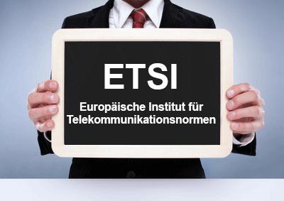 Wissenswertes zum Europäischen Instituts für Telekommunikationsnormen